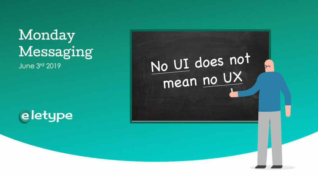 No UI - does not mean No UX